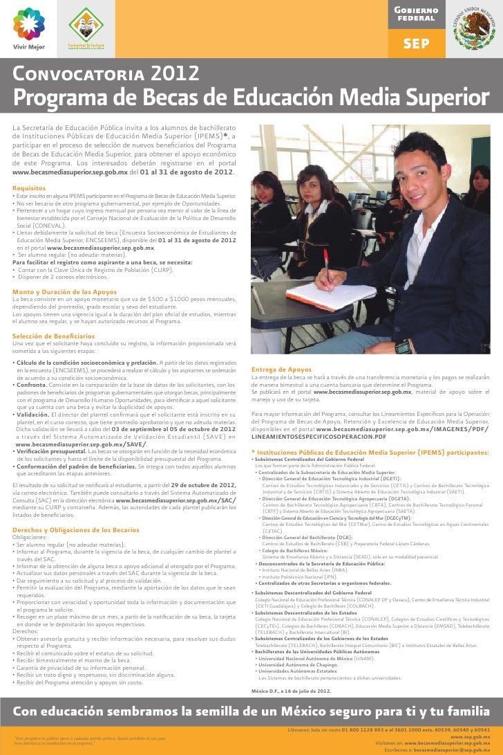 Convocatoria 2012Programa de Becas de Educación Media SuperiorLa Secretaría de Educación Pública invita a los alumnos de b...