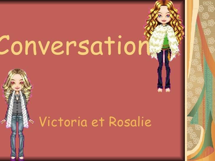 Victoria et Rosalie Conversation