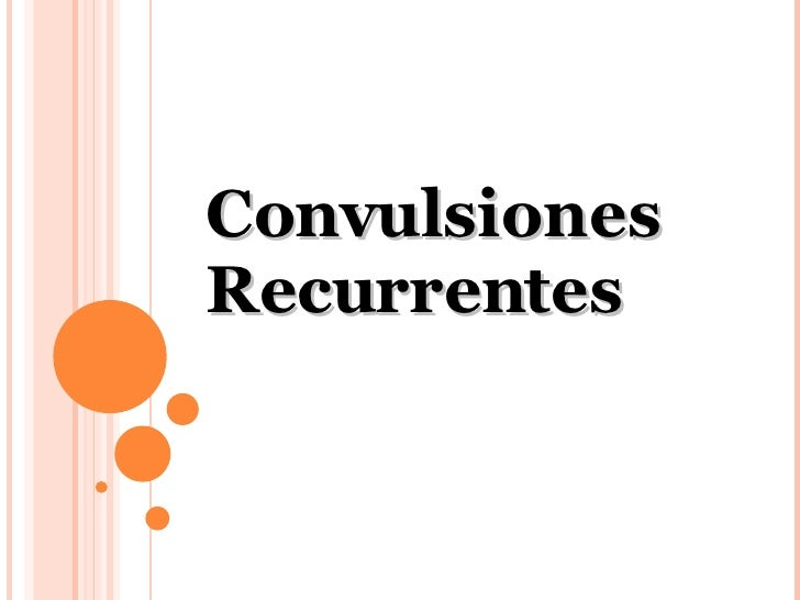 Convulsiones Recurrentes