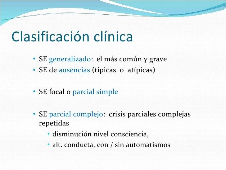 Clasificación clínica <ul><ul><ul><li>SE  generalizado :  el más común y grave.    </li></ul></ul></ul><ul><ul><ul><li>SE ...