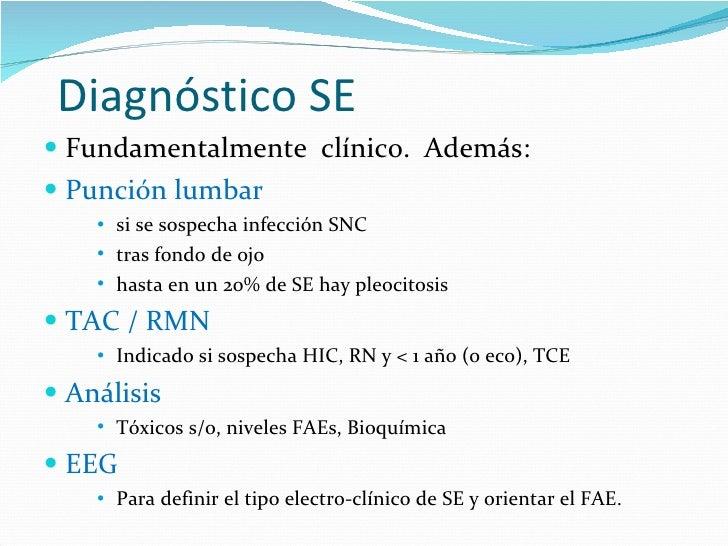 Diagnóstico SE <ul><li>Fundamentalmente  clínico.  Además: </li></ul><ul><li>Punción lumbar </li></ul><ul><ul><ul><li>si s...