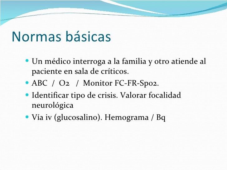 Normas básicas <ul><li>Un médico interroga a la familia y otro atiende al paciente en sala de críticos. </li></ul><ul><li>...