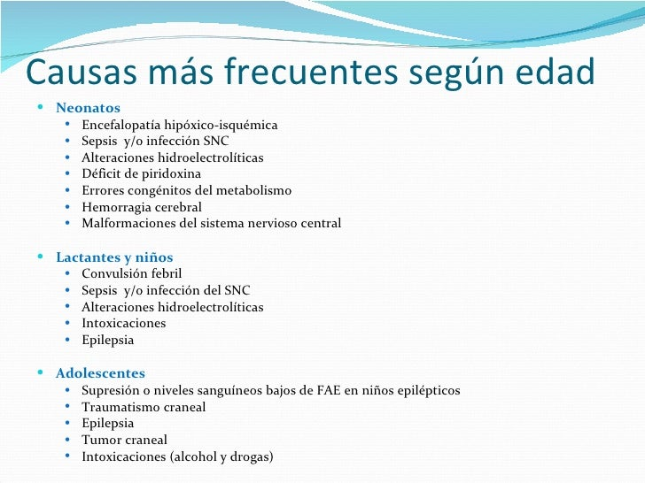 Causas más frecuentes según edad <ul><li>Neonatos </li></ul><ul><ul><li>Encefalopatía hipóxico-isquémica </li></ul></ul><u...