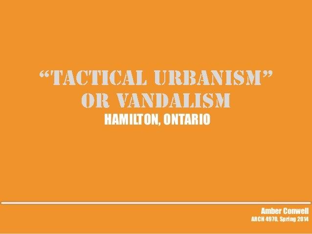 HAMILTON, ONTARIO  Amber Conwell ARCH 4970, Spring 2014