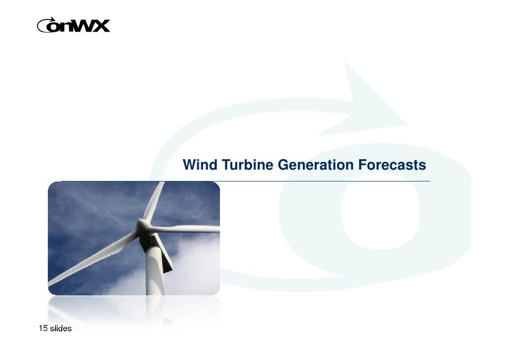 Wind Turbine Generation Forecasts     15 slides       1     DONG Energy april 2009