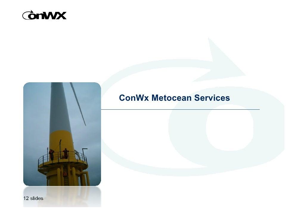 ConWx Metocean Services     12 slides       1     DONG Energy april 2009