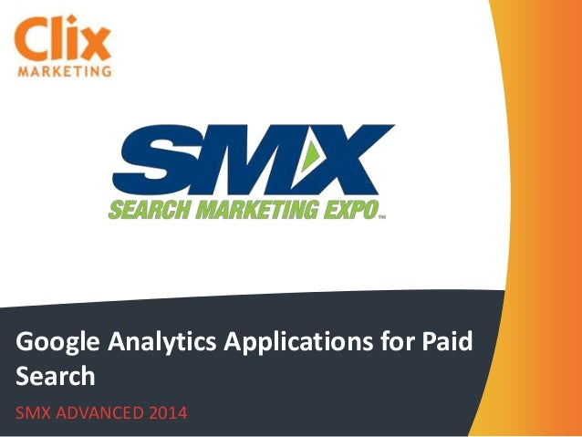 Google Analytics Applications for Paid Search SMX ADVANCED 2014