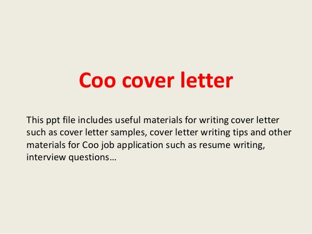Coo cover letter This ppt file includes useful materials for writing cover letter such as cover letter samples, cover lett...