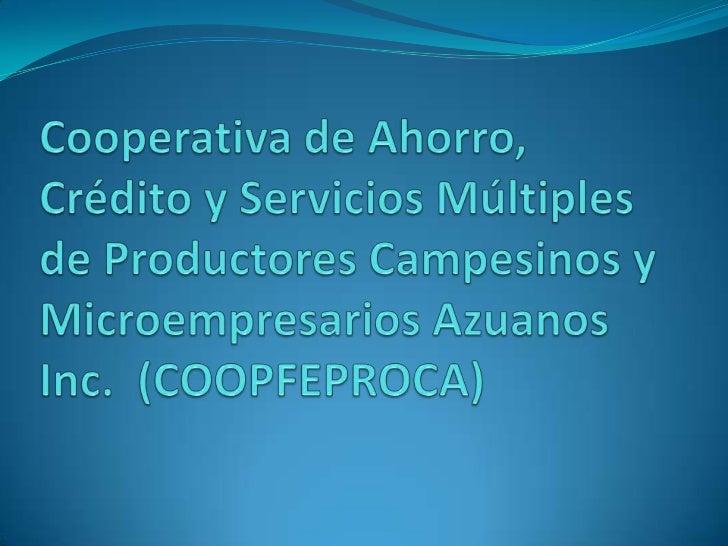 Proyecto deCapacitación de Socios, Líderes y           Empleados       De COOPFEPROCA