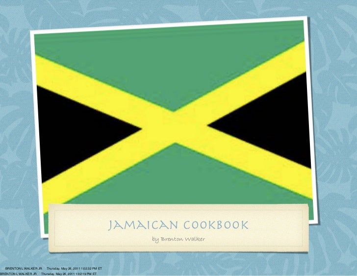 Jamaican cookbook                                                                     by Brenton Walker  BRENTON L WALKER ...