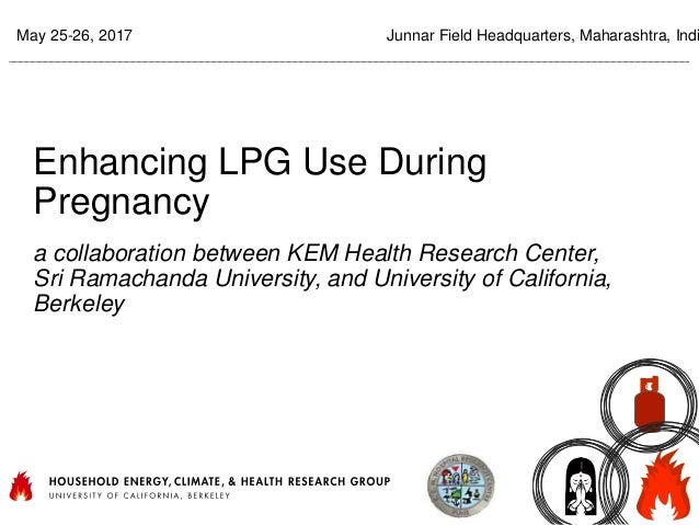Enhancing LPG Use During Pregnancy a collaboration between KEM Health Research Center, Sri Ramachanda University, and Univ...