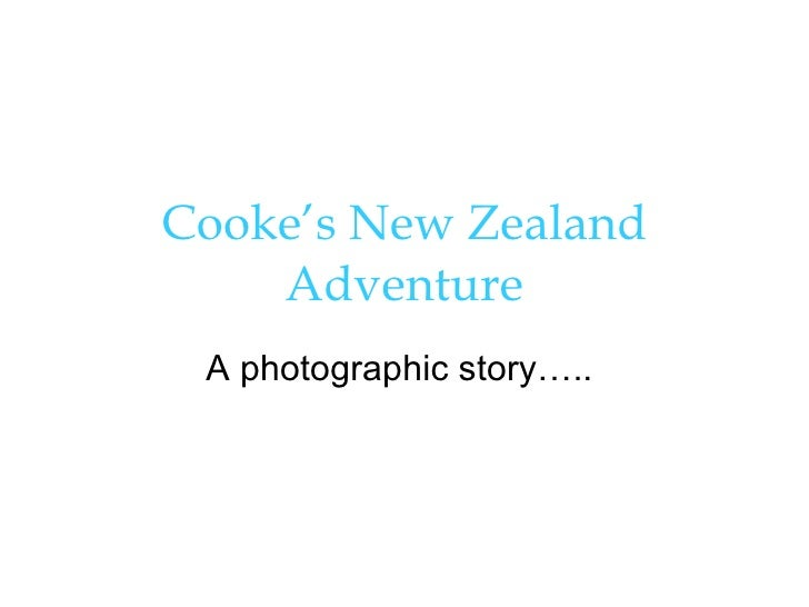 Cooke's New Zealand Adventure A photographic story…..