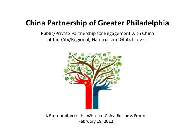 China Partnership of Greater Philadelphia Public/Private Partnership for Engagement with China at the City/Regional, Natio...
