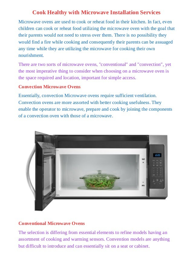 Cook Healthy with Microwave Installation Services Microwave ovens are used to cook or reheat food in their kitchen. In fac...
