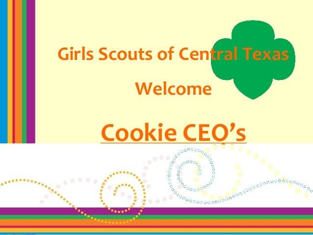 Girls Scouts of Central Texas Welcome Cookie CEO's