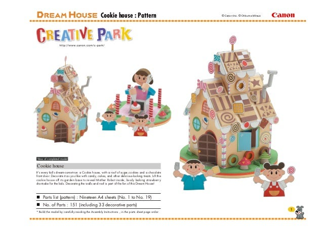 View of completed model Cookie house Parts list (pattern) : Nineteen A4 sheets (No. 1 to No. 19) No. of Parts : 151 (inclu...