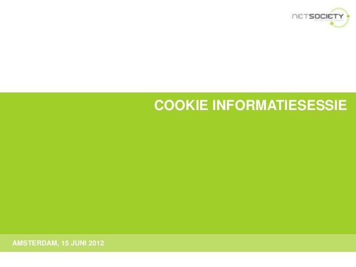 COOKIE INFORMATIESESSIEAMSTERDAM, 15 JUNI 2012
