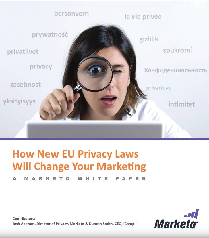 How New EU Privacy LawsWill Change Your MarketingA     M A R K E T O                  W H I T E             P A P E RContr...