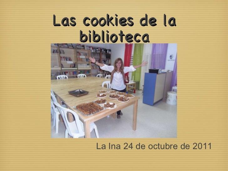 Las cookies de la biblioteca La Ina 24 de octubre de 2011