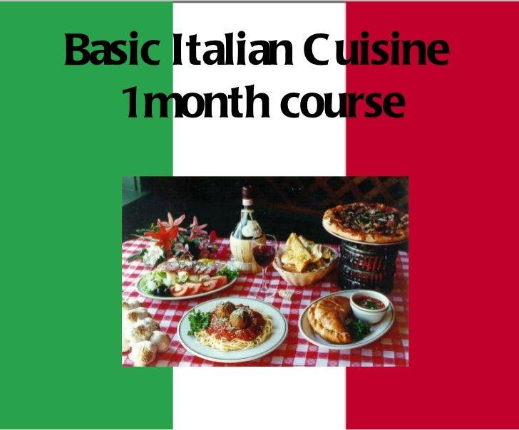 Basic Italian Cuisine  1 month course