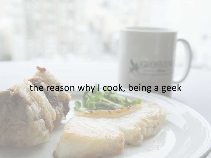the reason why I cook, being a geek<br />