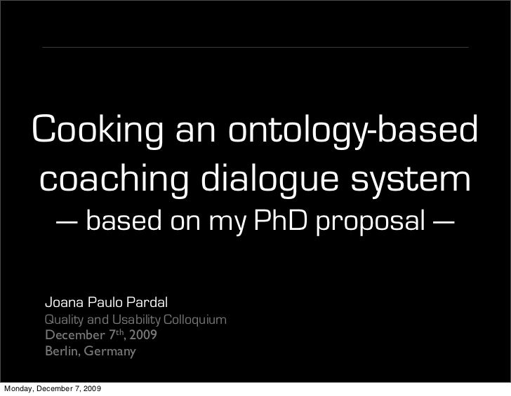 Cooking an ontology-based      coaching dialogue system            — based on my PhD proposal —          Joana Paulo Parda...