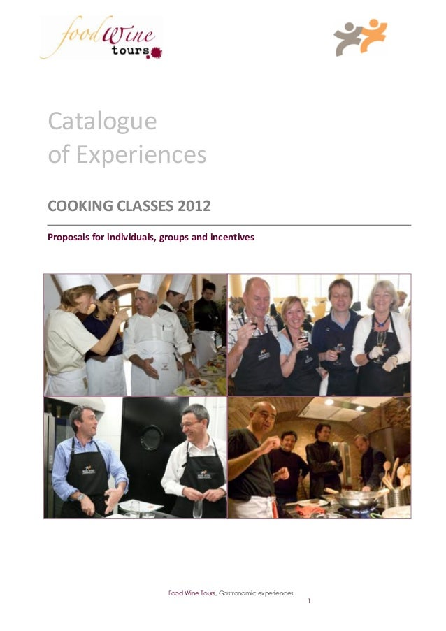 Catalogueof ExperiencesCOOKING CLASSES 2012Proposals for individuals, groups and incentives                            Foo...