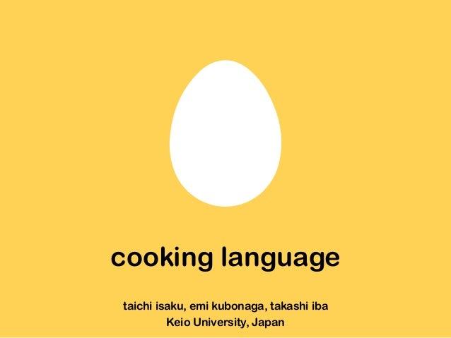 cooking language taichi isaku, emi kubonaga, takashi iba Keio University, Japan