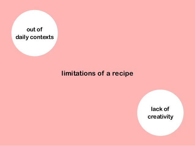 limitations of a recipe out of daily contexts lack of creativity