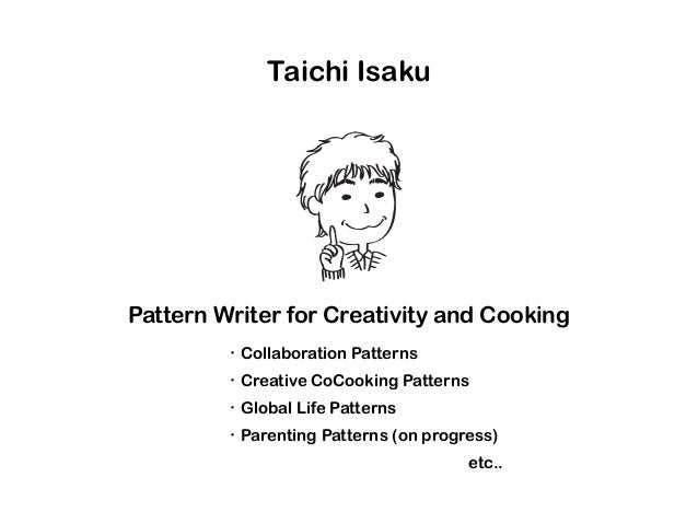 Taichi Isaku Pattern Writer for Creativity and Cooking ・Collaboration Patterns ・Creative CoCooking Patterns ・Global Life P...