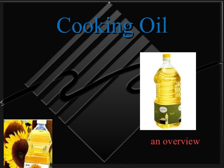 Cooking Oil an overview