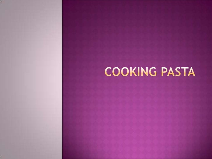 COOKING PASTA<br />