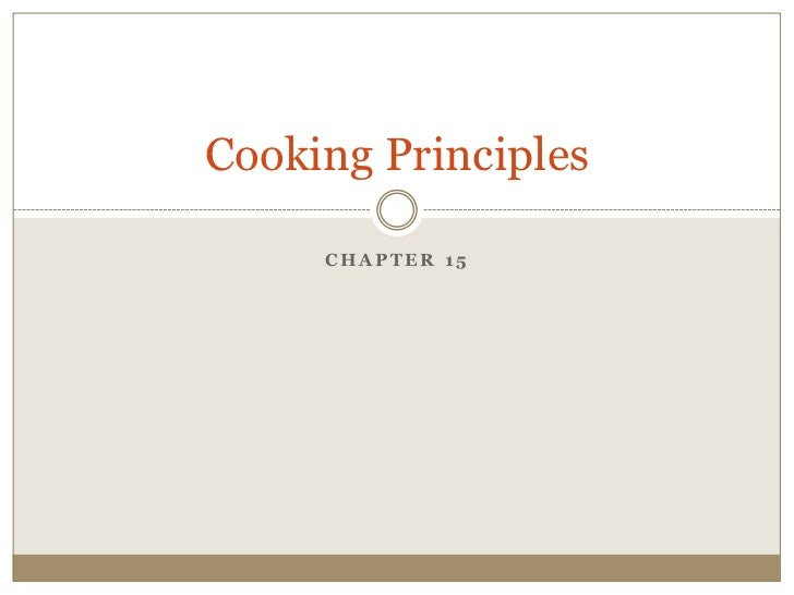 Cooking Principles     CHAPTER 15