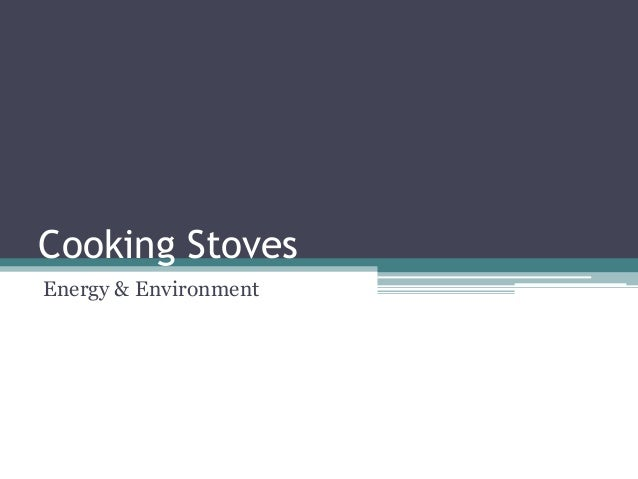 Cooking Stoves Energy & Environment