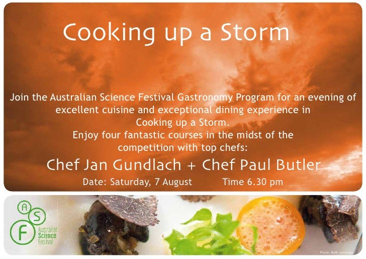 Cooking up a Storm  Join the Australian Science Festival Gastronomy Program for an evening of           excellent cuisine ...