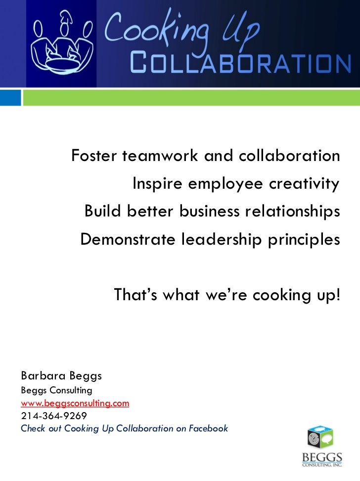 Foster teamwork and collaboration                    Inspire employee creativity            Build better business relation...