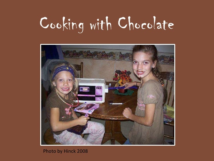 Cooking with Chocolate<br />Photo by Hinck 2008<br />