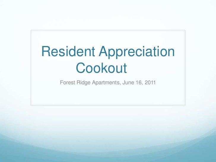 Resident Appreciation Cookout	<br />Forest Ridge Apartments, June 16, 2011<br />