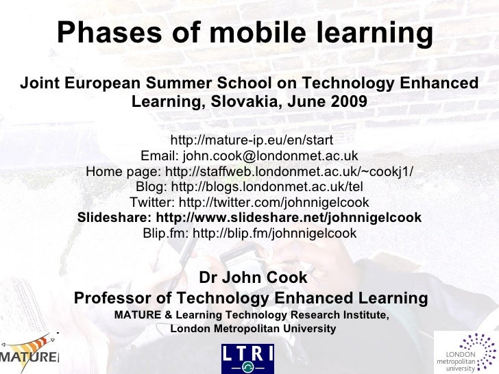 Phases of mobile learning   Joint European Summer School on Technology Enhanced Learning, Slovakia, June 2009   http://mat...