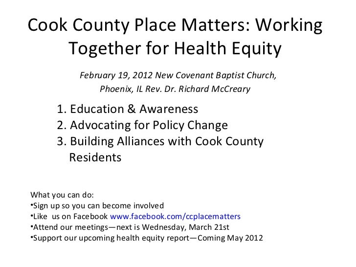 Cook County Place Matters: Working    Together for Health Equity            February 19, 2012 New Covenant Baptist Church,...