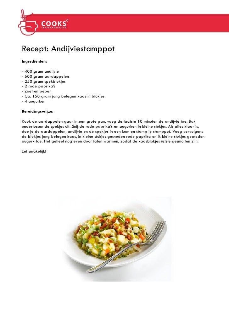 Recept: Andijviestamppot Ingrediënten:  - 400 gram andijvie - 600 gram aardappelen - 250 gram spekblokjes - 2 rode paprika...