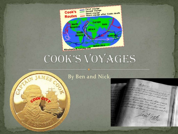 By Ben and Nick.<br />Cook's voyages<br />