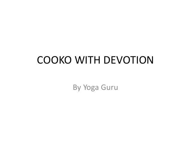 COOKO WITH DEVOTION By Yoga Guru