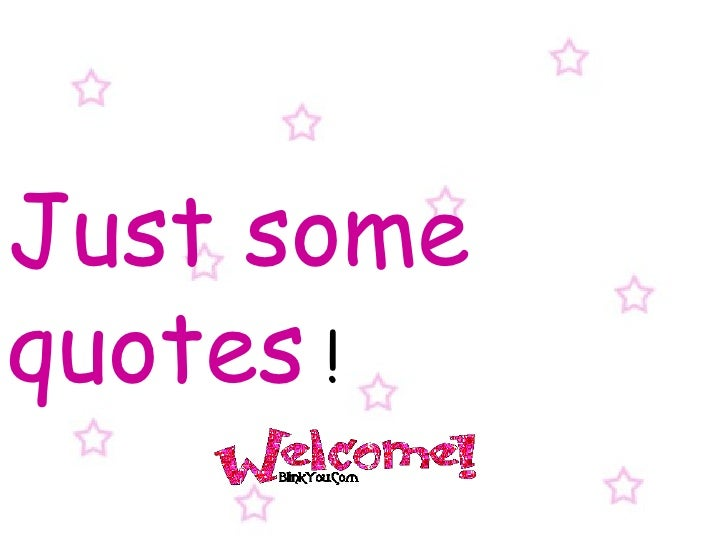 Just some quotes  !
