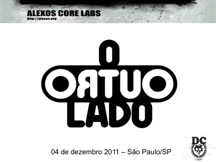 04 de dezembro 2011 – São Paulo/SP