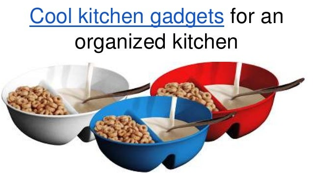 Cool kitchen-gadgets-for-an-organized-kitchen