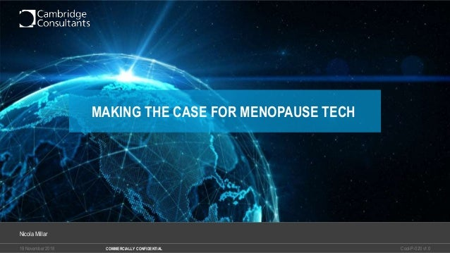 19 November 2018 Cool-P-020 v1.0COMMERCIALLY CONFIDENTIAL Nicola Millar MAKING THE CASE FOR MENOPAUSE TECH