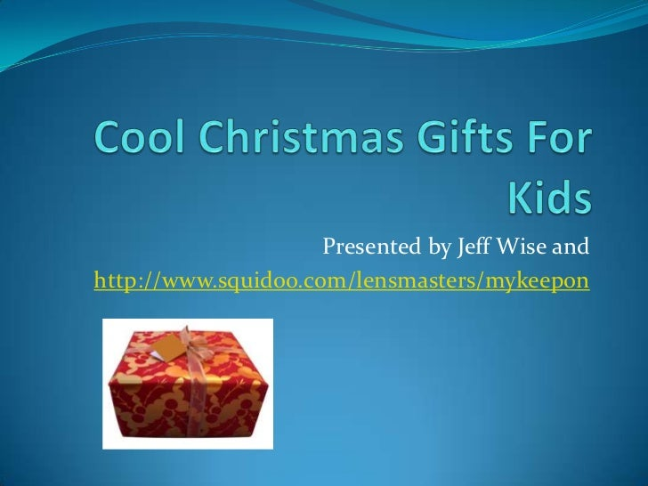 Cool christmas gifts for kids