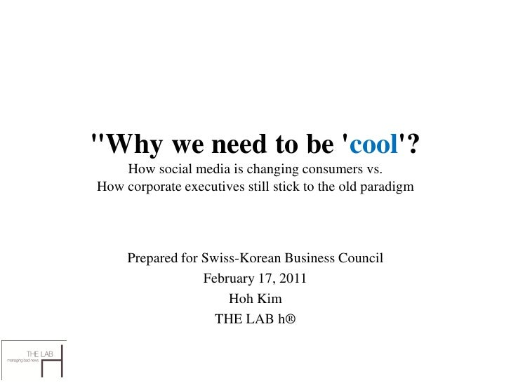 """""""Why we need to be cool?    How social media is changing consumers vs.How corporate executives still stick to the old para..."""