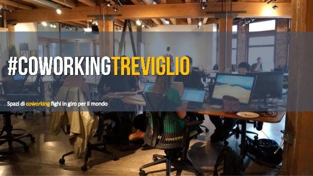 Spazi di coworking fighi in giro per il mondo